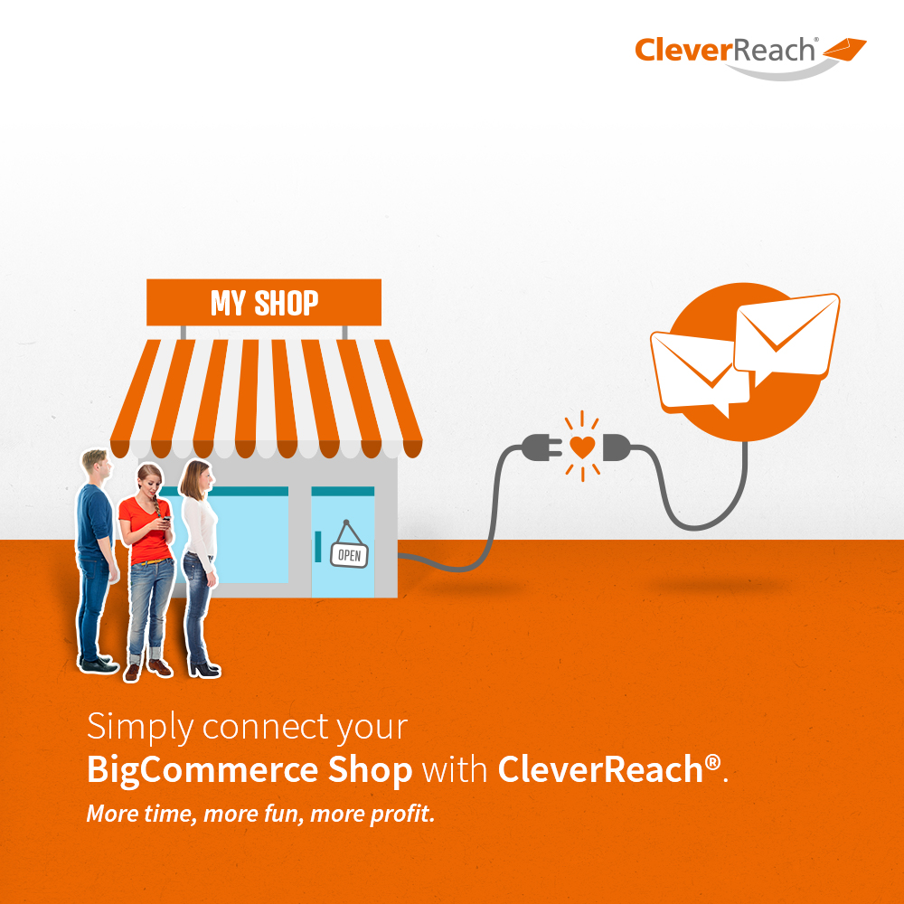 connect bigcommerce and cleverreach® - simply connect your bigcommerce shop with CleverReach®
